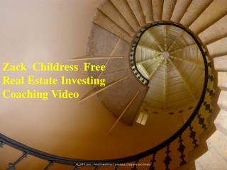 Zack Childress Free Real Estate Investing Coaching Video