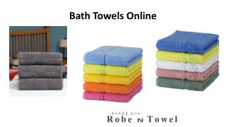 Bath Towels Online – Robe N Towel