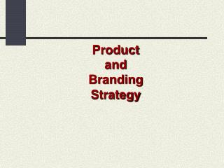 Product  and  Branding  Strategy