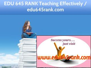 EDU 645 RANK Teaching Effectively / edu645rank.com