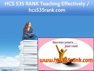 HCS 535 RANK Teaching Effectively / hcs535rank.com