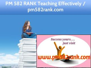 PM 582 RANK Teaching Effectively / pm582rank.com