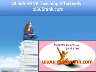 OI 365 RANK Teaching Effectively / oi365rank.com