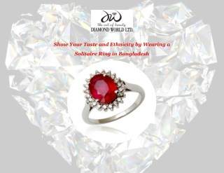 Show Your Taste and Ethnicity by Wearing a Solitaire Ring in Bangladesh