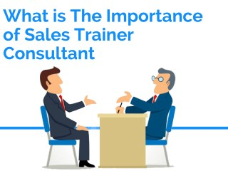 Importance of Sales Trainer Consultant | India | USA | Dubai | Australia
