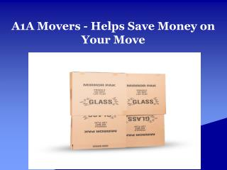 A1A Movers - Helps Save Money on Your Move