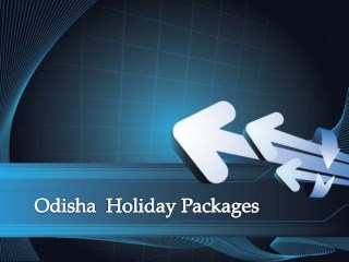 Enjoy Holiday Packages in Odisha