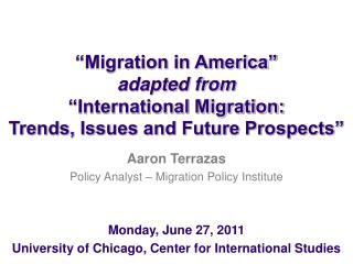 """Migration in America"" adapted from ""International  Migration:  Trends, Issues and Future  Prospects"""