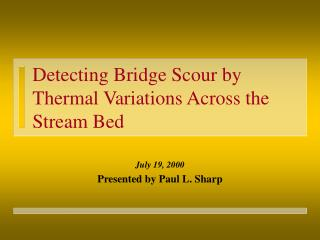 Detecting Bridge Scour by Thermal Variations Across the Stream Bed