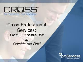 Cross Professional Services: From Out-of-the-Box to Outside-the-Box!