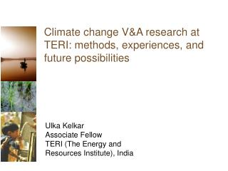 Climate change V&A research at TERI: methods, experiences, and future possibilities