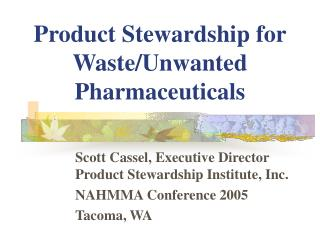 Product Stewardship for Waste/Unwanted Pharmaceuticals