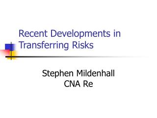 Recent Developments in Transferring Risks