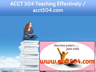 ACCT 504 Teaching Effectively / acct504.com