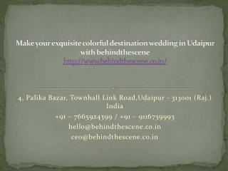 Make your exquisite colorful destination wedding in Udaipur with behindthescene