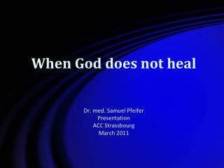 When God does not heal
