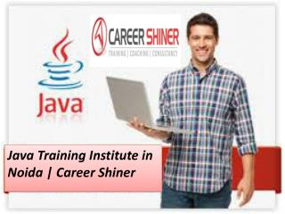 Best Java Training Institute in Noida-Career Shiner
