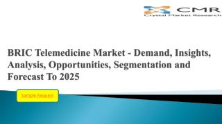 BRIC Telemedicine Market is projected to be around USD 2.7 billion by 2025