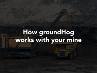 How groundHog Works with Mining?