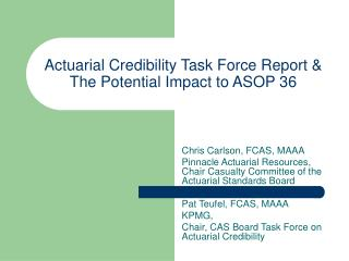 Actuarial Credibility Task Force Report & The Potential Impact to ASOP 36