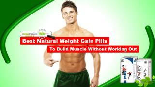 Best Natural Weight Gain Pills to Build Muscle without Working Out
