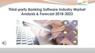 Third-party Banking Software Industry Market Analysis & Forecast 2018-2023