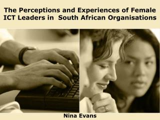 The Perceptions and Experiences of Female ICT Leaders in  South African Organisations