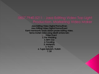 0857.7940.5211 - Jasa Editing Video , Marketing Video Youtube