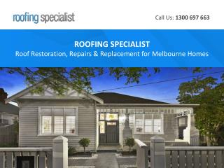 ROOFING SPECIALIST - Roof Restoration, Repairs & Replacement for Melbourne Homes