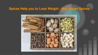 Spices Help you to Lose Weight - Buy Indian Spices