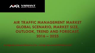 Air Traffic Management Market Global Scenario, Market Size, Outlook, Trend and Forecast, 2016 – 2025