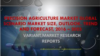 Precision Agriculture Market Global Scenario Market Size, Outlook, Trend and Forecast, 2016 – 2025