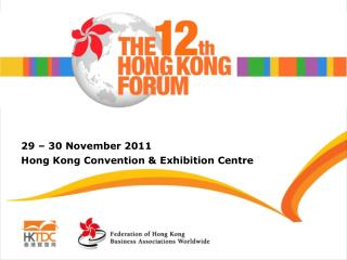 29 – 30 November 2011 Hong Kong Convention & Exhibition Centre
