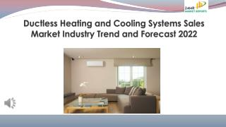Ductless Heating and Cooling Systems Sales Market Industry Trend and Forecast 2022