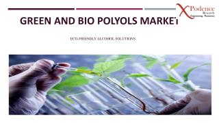 New report examines the Green And Bio Polyols Market from 2017 to 2025