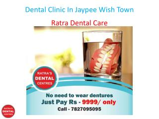 Dental Clinic In Jaypee Wish Town