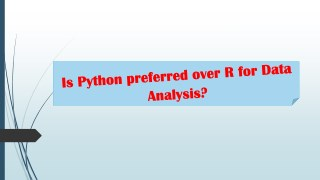 Is Python preferred over R for Data Analysis?