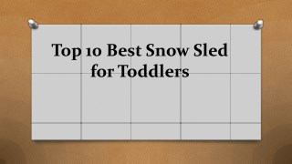 Top 10 best snow sled for toddlers