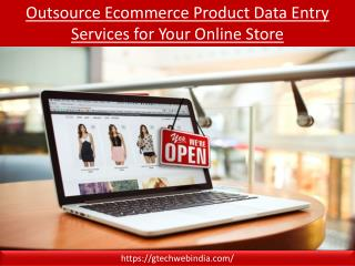 Outsource Ecommerce Product Data Entry Services for Your Online Store