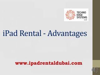 iPad Rental - Advantages