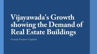 Vijayawada's Growth showing the Demand of Real Estate Buildings!