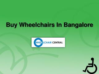 Wheelchair in Bangalore, wheelchair dealers in Bangalore – Wheelchaircentral.in