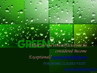 What are the ethical factors to be considered Become Exceptional/tutorialoutletdotcom