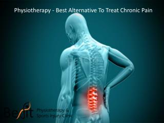 Physiotherapy - Best Alternative To Treat Chronic Pain