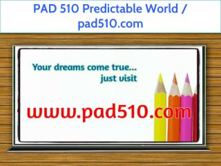 PAD 510 Predictable World / pad510.com
