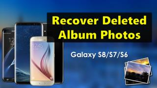 How to Recover Deleted Photos from Samsung Galaxy S8 S7 S6 S5 S4?