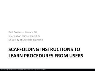 SCAFFOLDING INSTRUCTIONS TO LEARN PROCEDURES FROM USERS