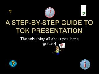 A Step-by-Step Guide to TOK Presentation