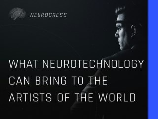 What Neurotech Can Bring to the Artists of the World