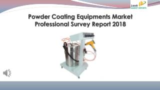Powder Coating Equipments Market Professional Survey Report 2018